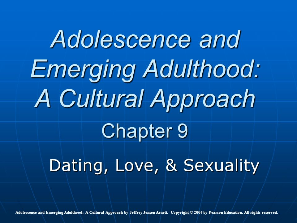 Adolescence and Emerging Adulthood: A Cultural Approach Chapter 9
