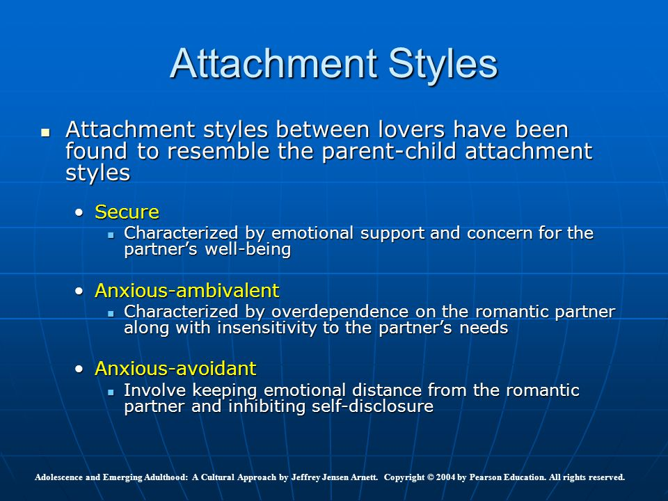 Attachment Styles Attachment styles between lovers have been found to resemble the parent-child attachment styles.