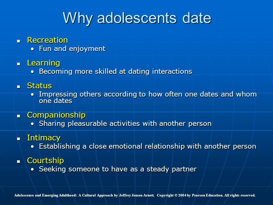 Why adolescents date Recreation Learning Status Companionship Intimacy