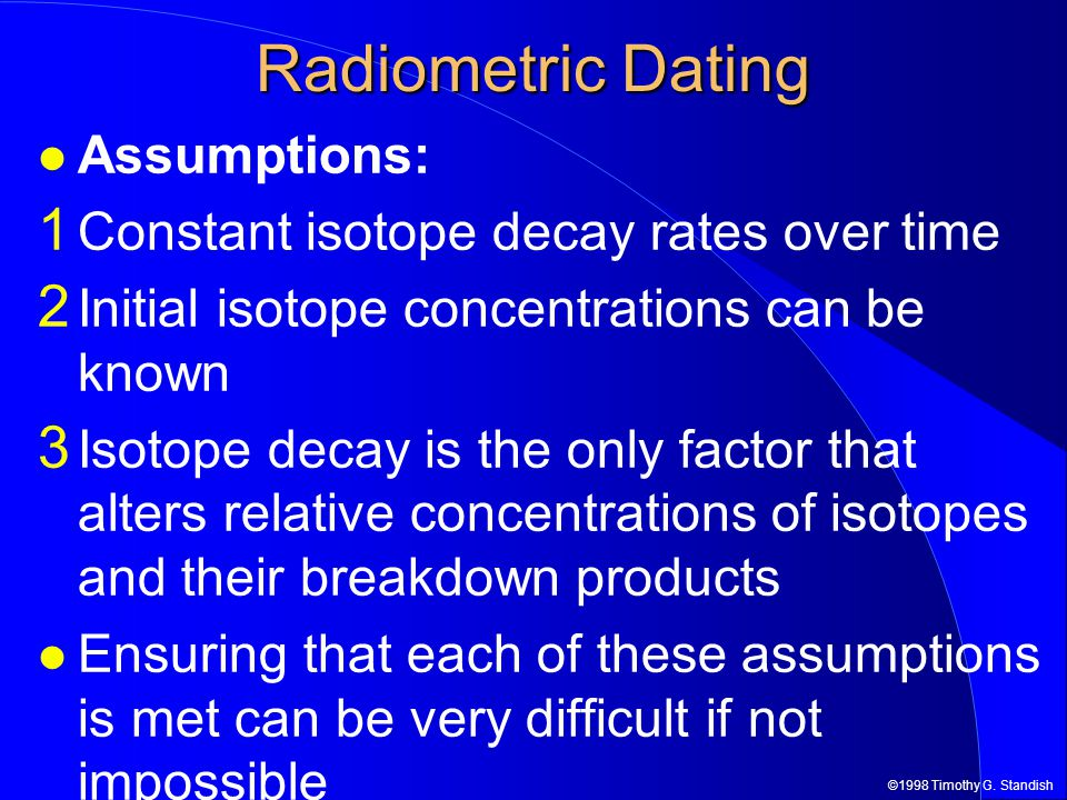 what are the assumptions of radiometric dating