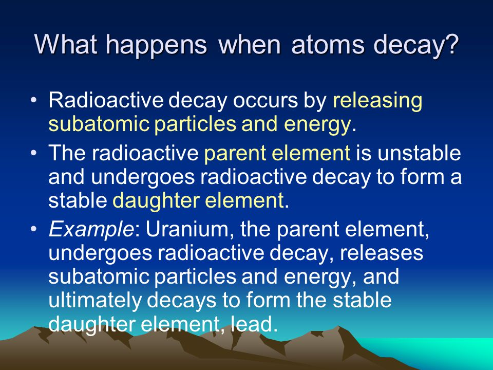What happens when atoms decay