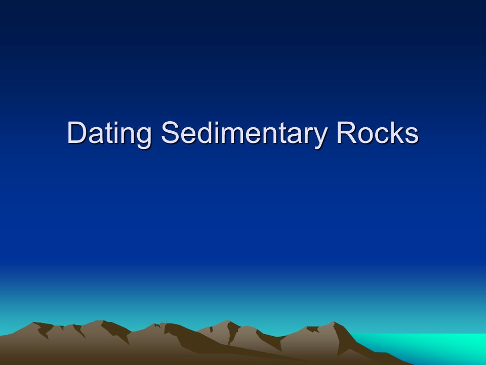 Dating Sedimentary Rocks