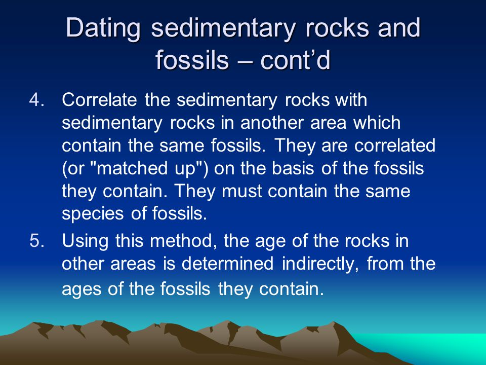Dating sedimentary rocks and fossils – cont'd