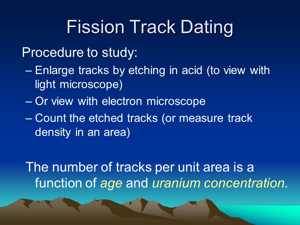 Fission Track Dating Procedure to study: