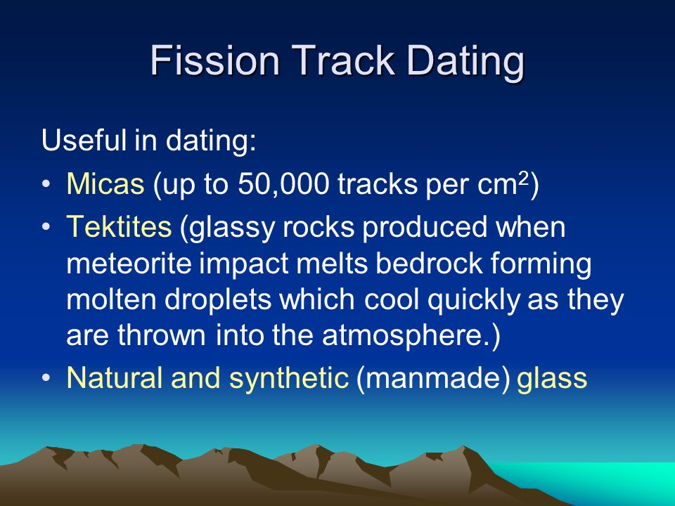 Fission Track Dating Useful in dating: