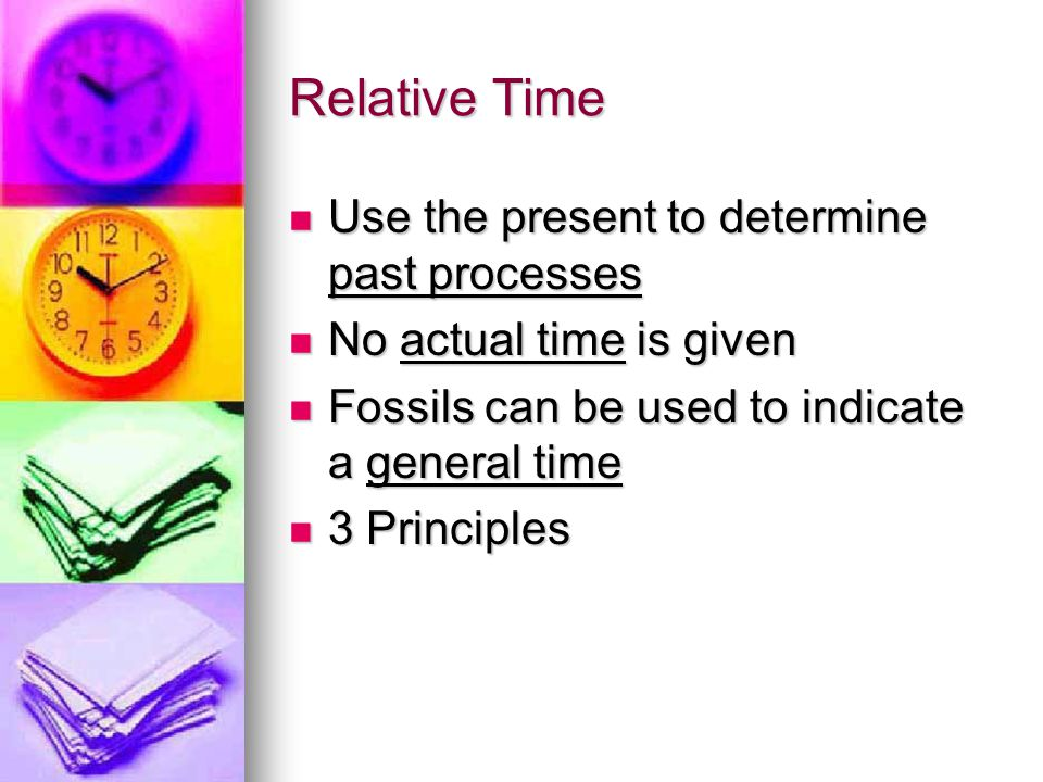 Relative Time Use the present to determine past processes