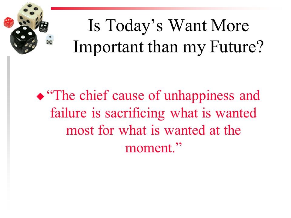 Is Today's Want More Important than my Future