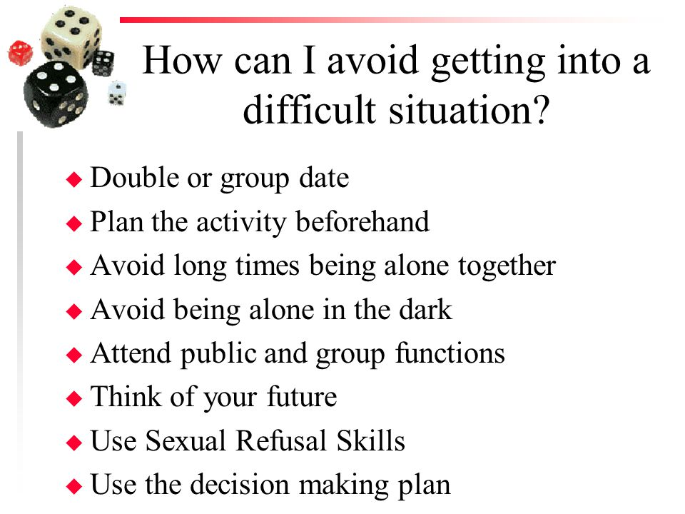 How can I avoid getting into a difficult situation