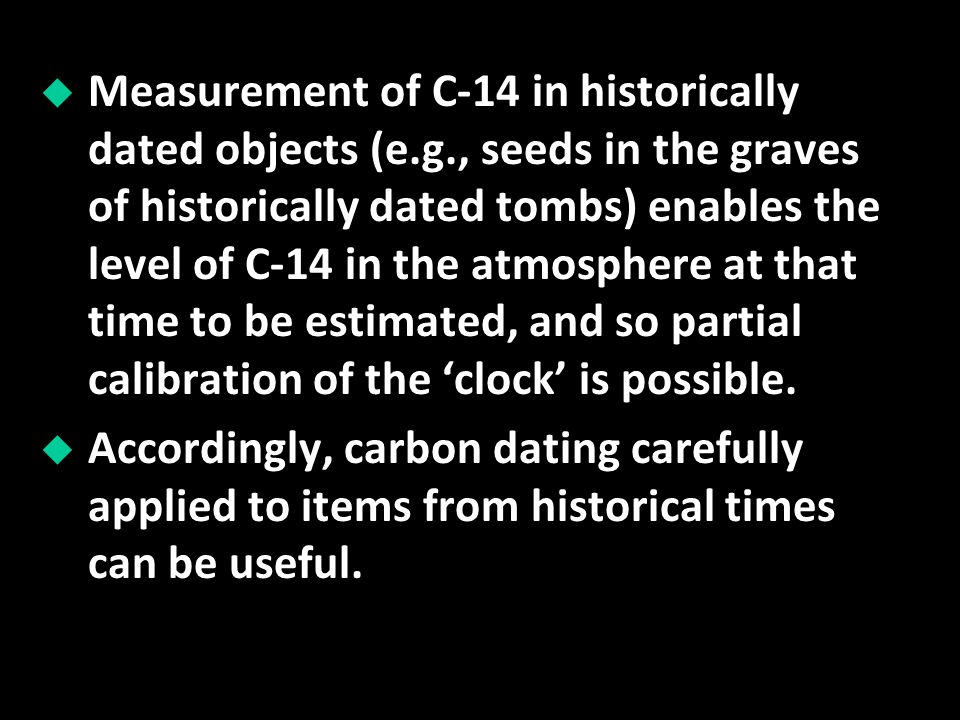 Measurement of C-14 in historically dated objects (e. g