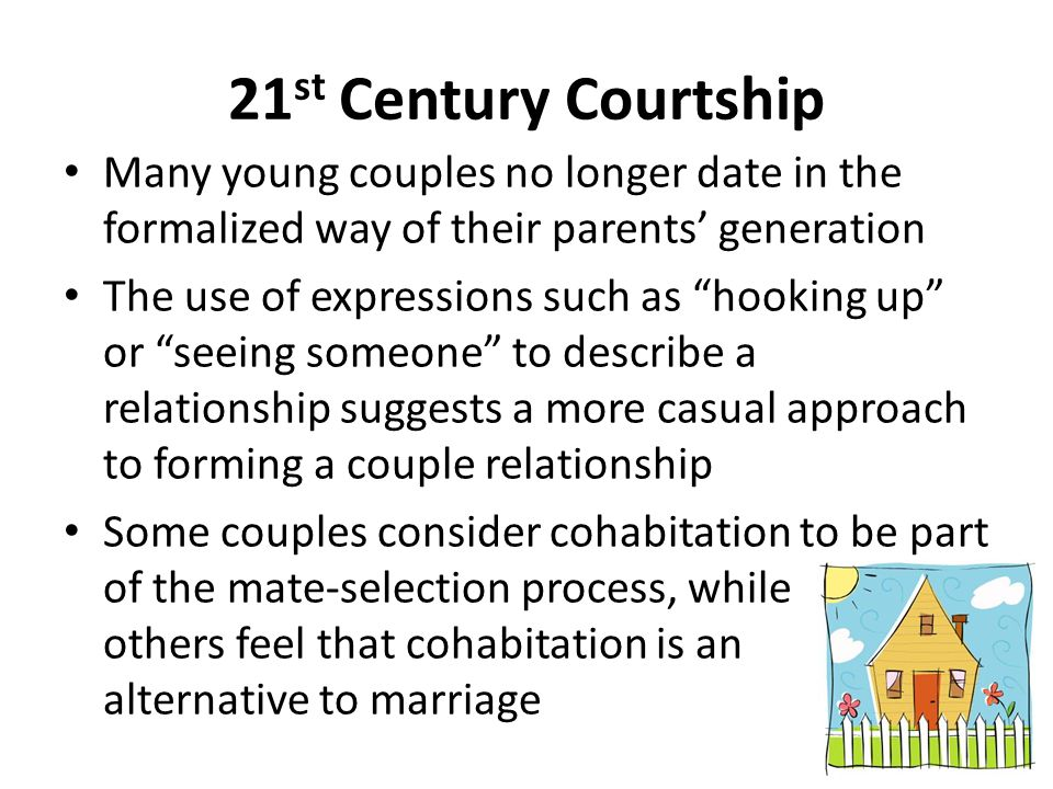 21st Century Courtship Many young couples no longer date in the formalized way of their parents' generation.