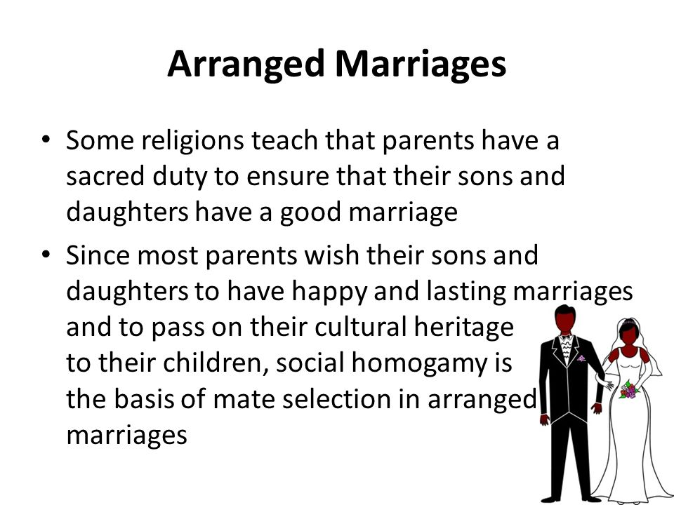 Arranged Marriages Some religions teach that parents have a sacred duty to ensure that their sons and daughters have a good marriage.