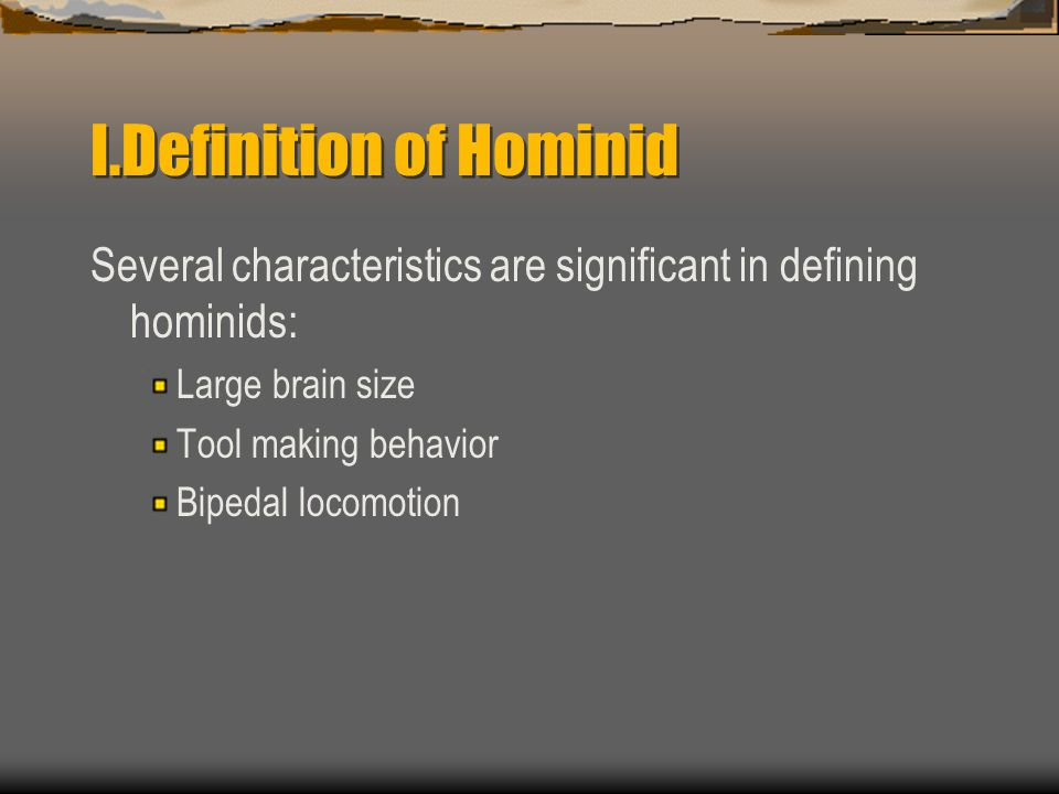 I.Definition of Hominid