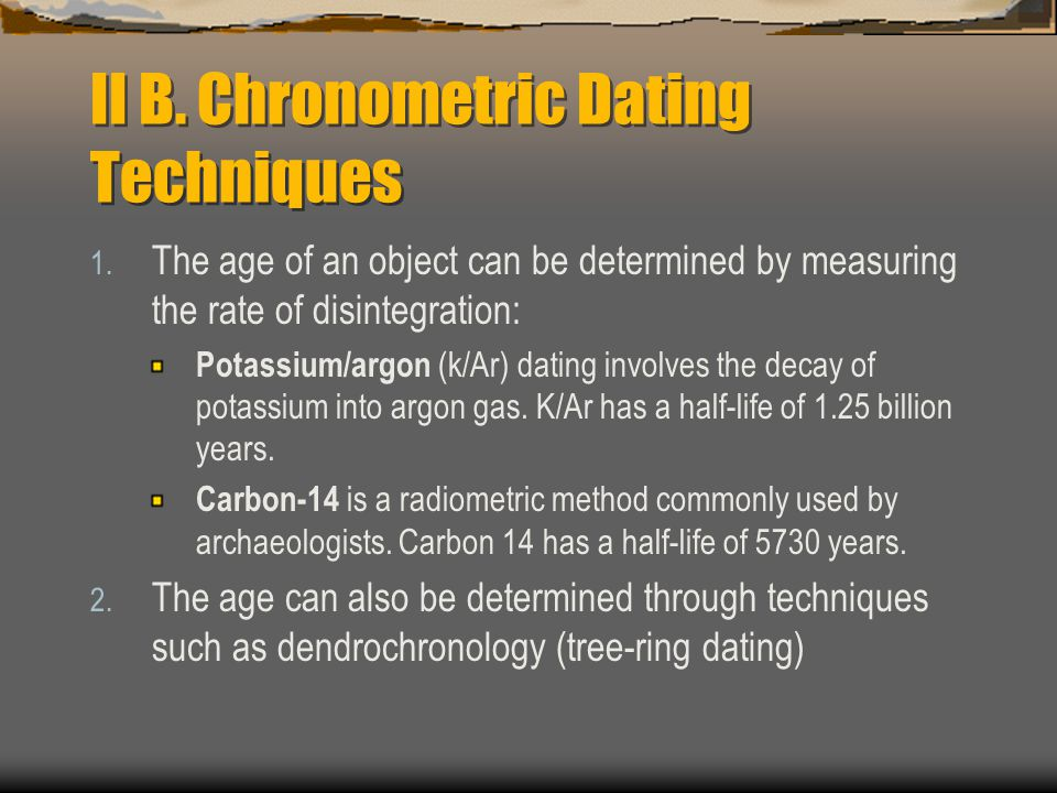II B. Chronometric Dating Techniques