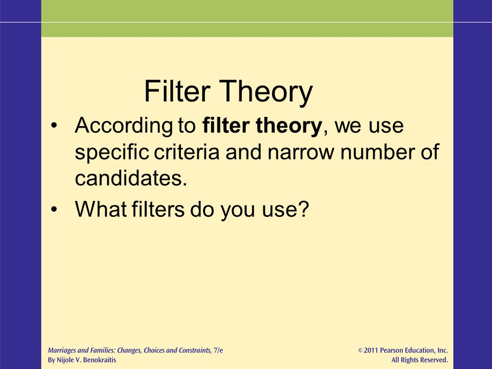 Filter Theory According to filter theory, we use specific criteria and narrow number of candidates.