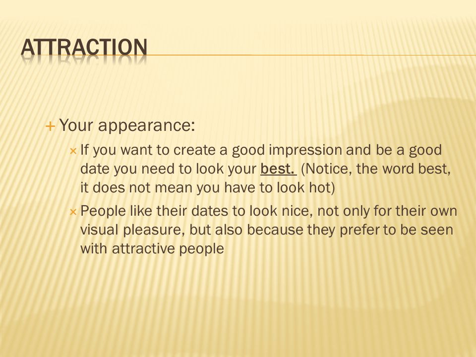 Attraction Your appearance: