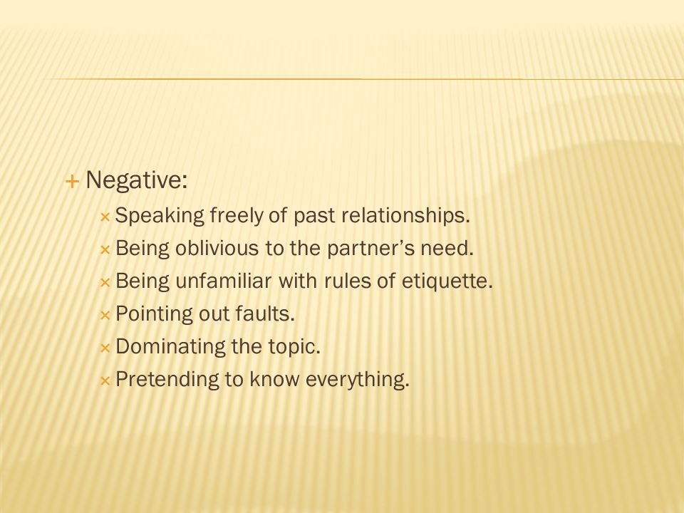 Negative: Speaking freely of past relationships.
