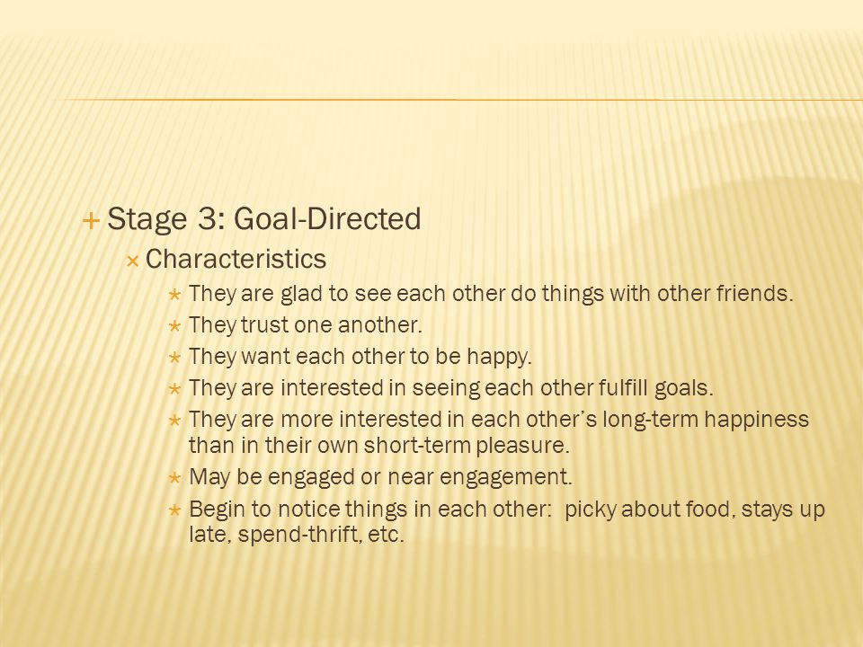 Stage 3: Goal-Directed Characteristics
