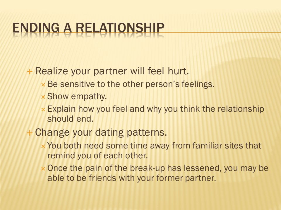 Ending a Relationship Realize your partner will feel hurt.