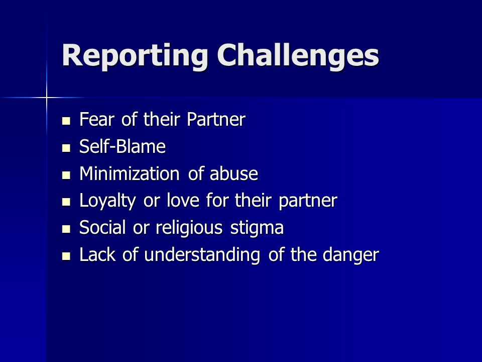 Reporting Challenges Fear of their Partner Self-Blame