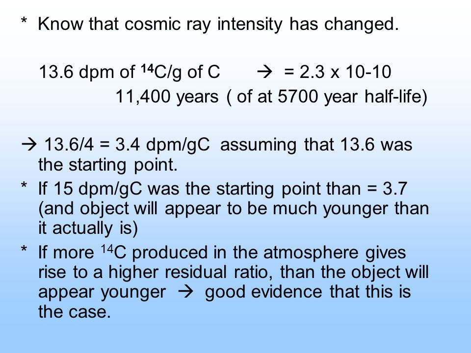 * Know that cosmic ray intensity has changed.