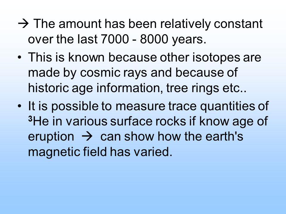  The amount has been relatively constant over the last 7000 - 8000 years.