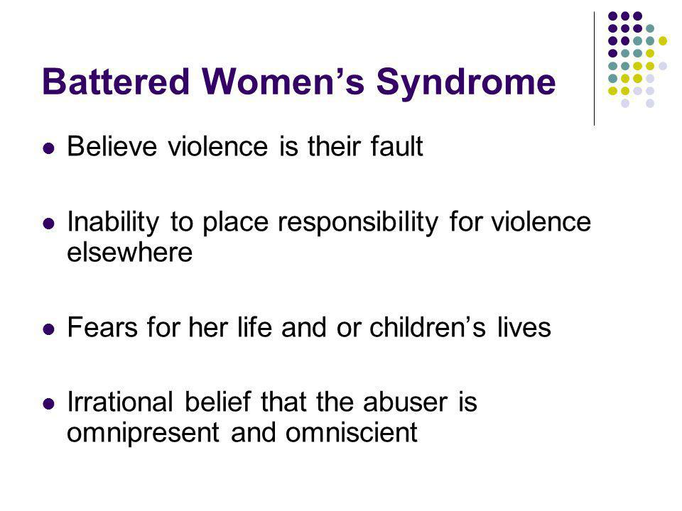 an essay on battered woman syndrome Sociology ken brown battered women syndrome overwhelmingly i have the utmost compassion for women who have fallen victim to mental and physical abuse my.