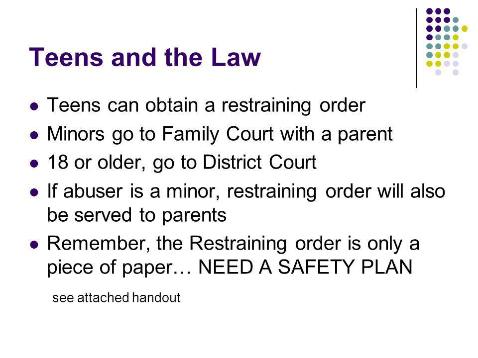 Teens and the Law Teens can obtain a restraining order