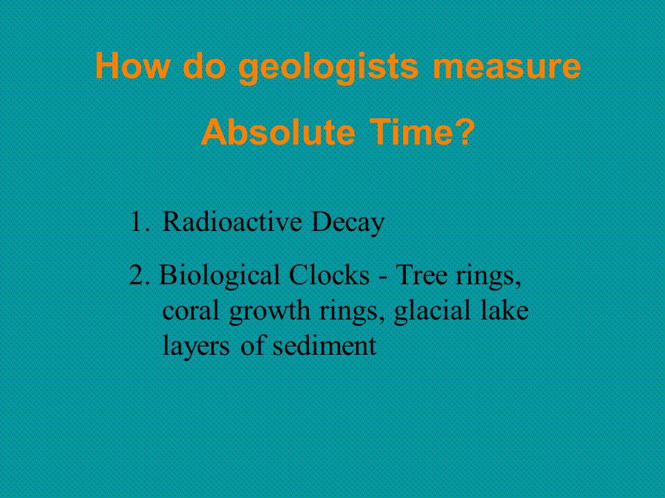 How do geologists measure