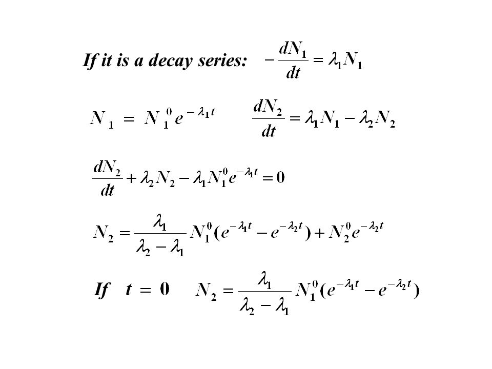 If it is a decay series: If