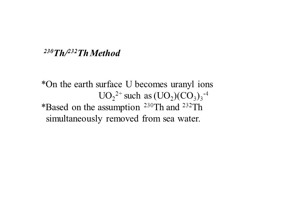 *On the earth surface U becomes uranyl ions