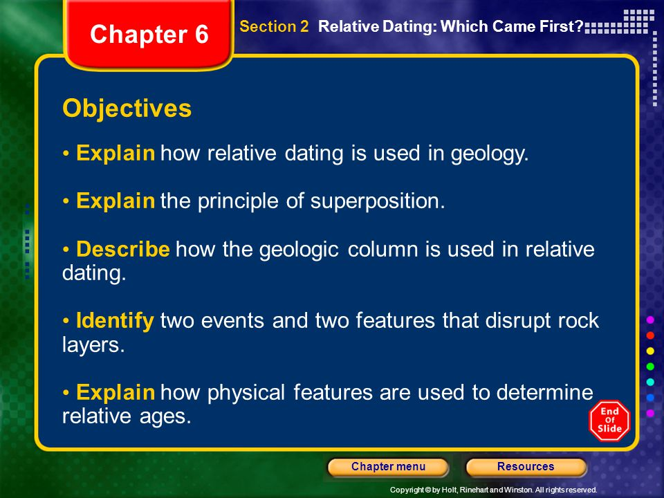 Chapter 6 Objectives Explain how relative dating is used in geology.