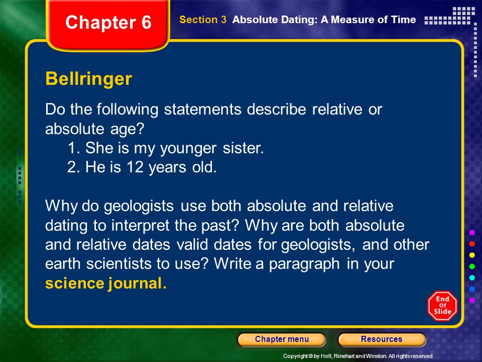 Chapter 6 Section 3 Absolute Dating: A Measure of Time. Bellringer. Do the following statements describe relative or absolute age
