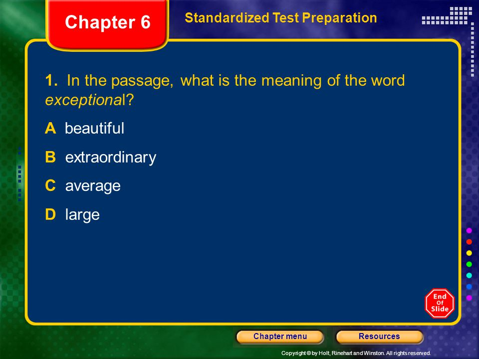 Chapter 6 Standardized Test Preparation. 1. In the passage, what is the meaning of the word exceptional