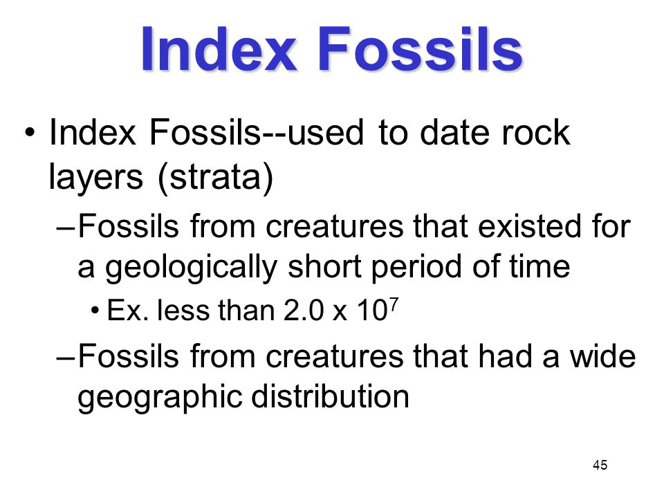 Index Fossils Index Fossils--used to date rock layers (strata)