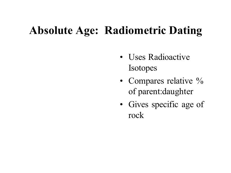 Absolute Age: Radiometric Dating