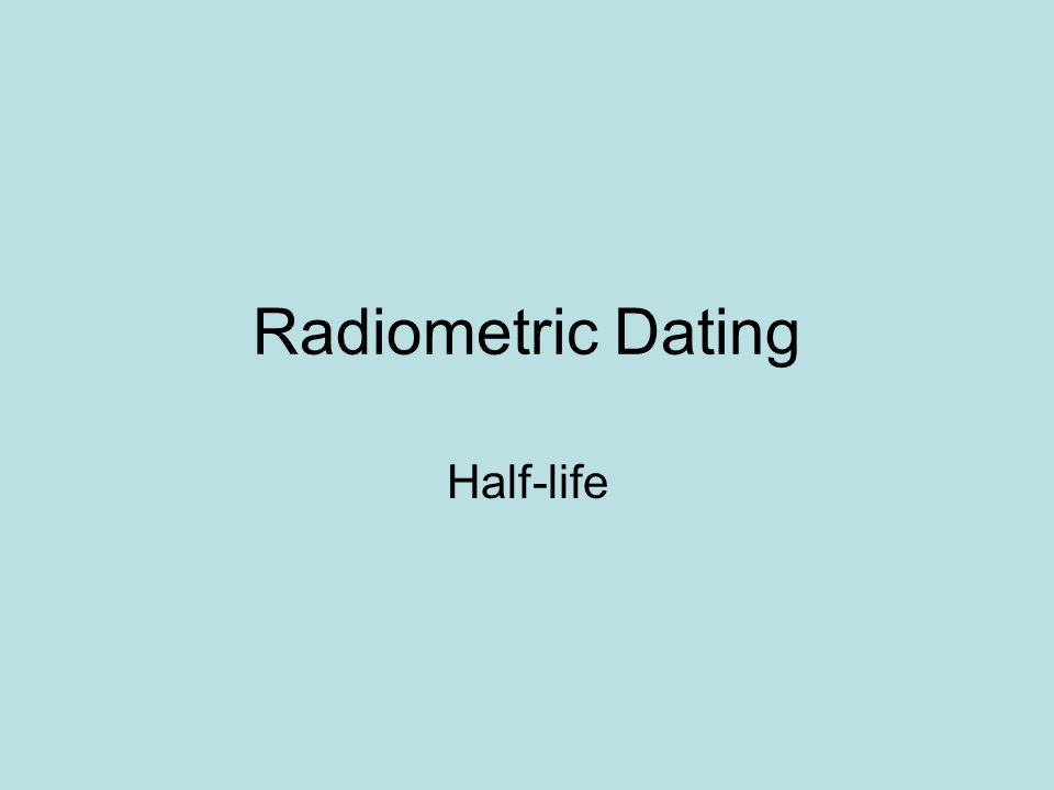 Radiometric Dating Half-life