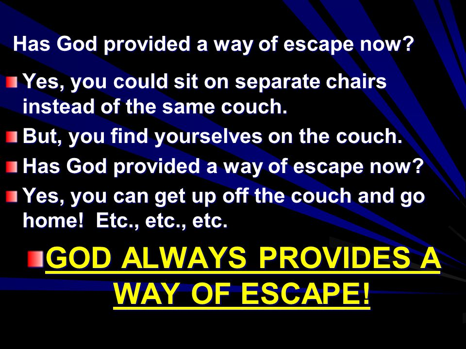 Has God provided a way of escape now