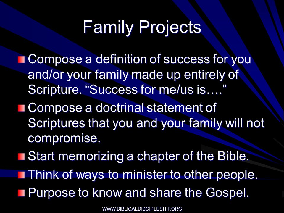 Family Projects Compose a definition of success for you and/or your family made up entirely of Scripture. Success for me/us is….