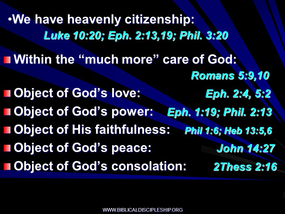 We have heavenly citizenship: Luke 10:20; Eph. 2:13,19; Phil. 3:20