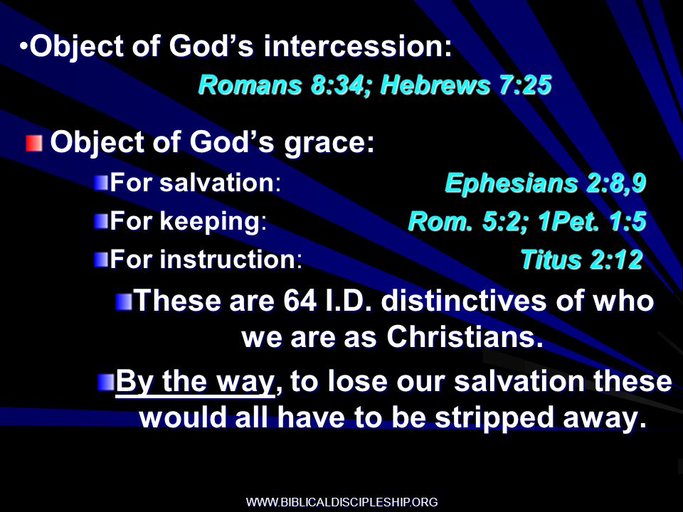 Object of God's intercession: Romans 8:34; Hebrews 7:25