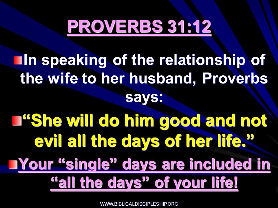 She will do him good and not evil all the days of her life.