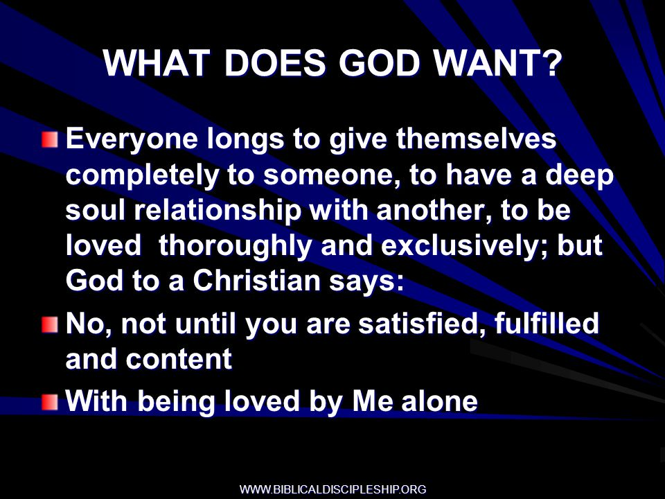 WHAT DOES GOD WANT