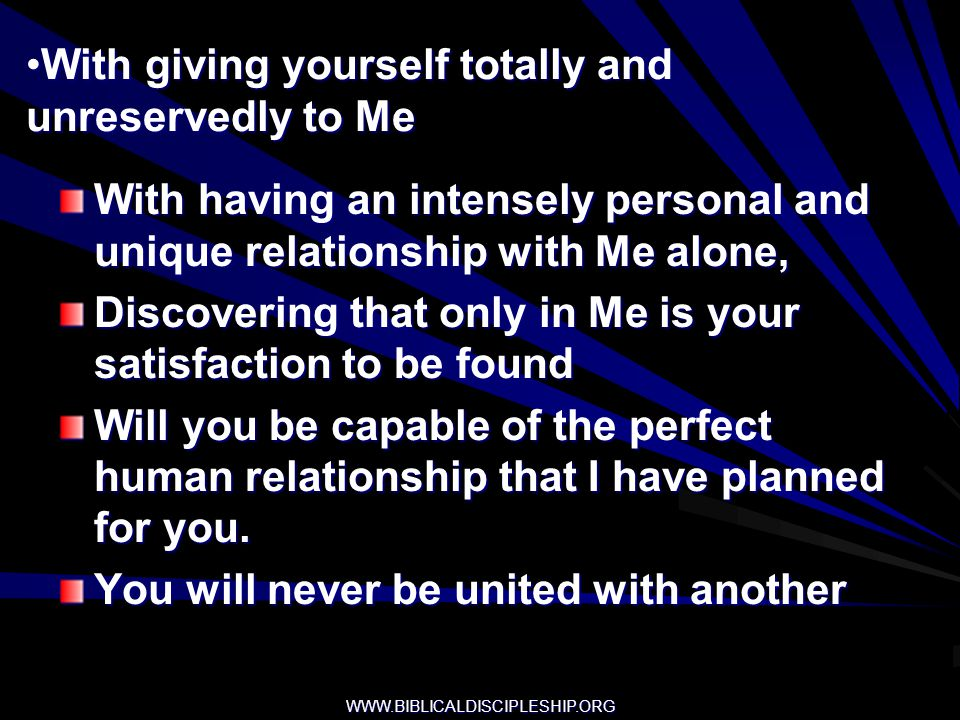 With giving yourself totally and unreservedly to Me