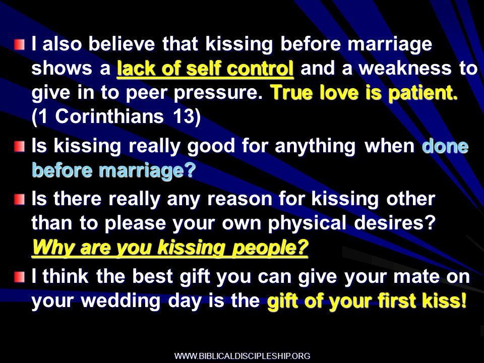 Is kissing really good for anything when done before marriage