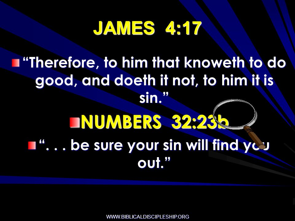. . . be sure your sin will find you out.