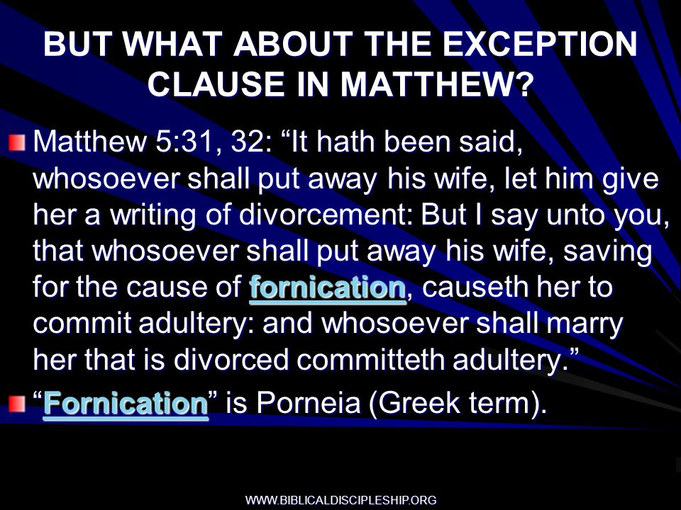 BUT WHAT ABOUT THE EXCEPTION CLAUSE IN MATTHEW