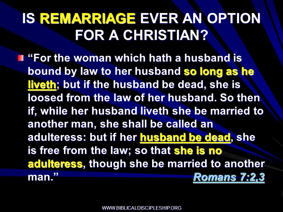 IS REMARRIAGE EVER AN OPTION FOR A CHRISTIAN