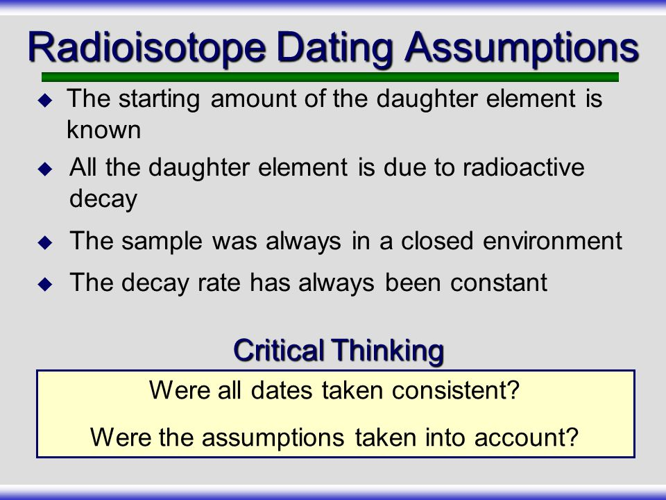 Radioisotope Dating Assumptions