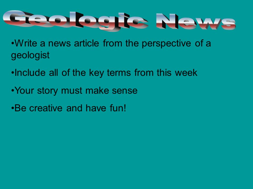 Geologic News Write a news article from the perspective of a geologist