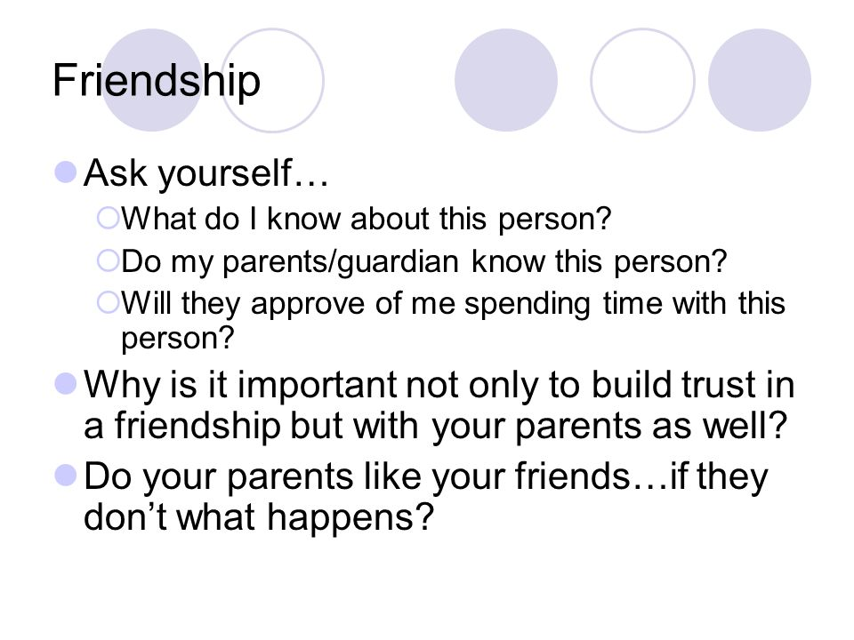 Friendship Ask yourself…
